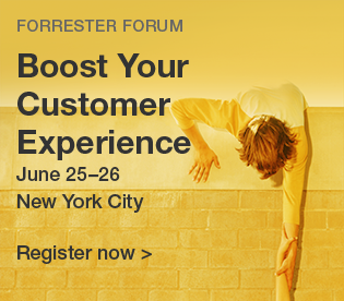 Forrester Forum: Boost Your Customer Experience