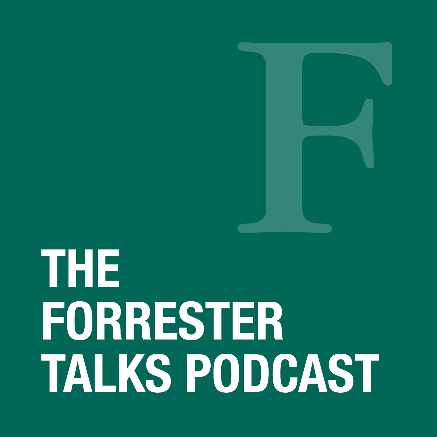 The Forrester Talks Podcast